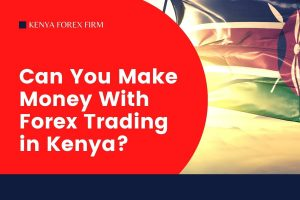 can you make money with forex trading in Kenya